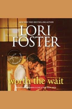 Worth the wait : a romance novel - Lori Foster