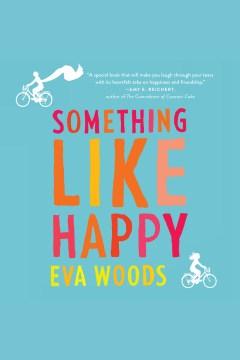 Something like happy - Eva (Novelist) Woods