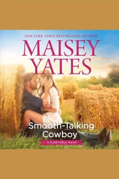 Smooth-talking cowboy - Maisey Yates