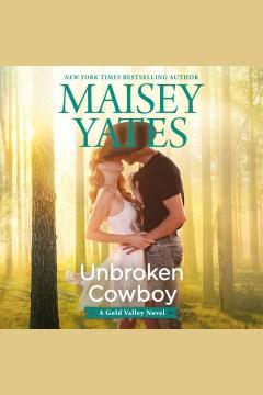 Unbroken cowboy - Maisey Yates