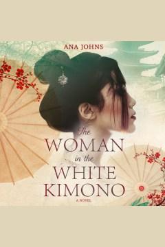 The woman in the white kimono - Ana Johns