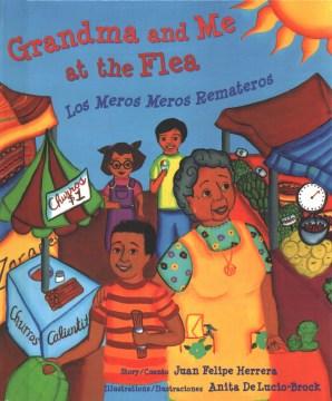 Grandma and me at the flea : Los meros meros remateros - Juan Felipe Herrera
