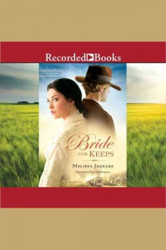 A bride for keeps - Melissa Jagears