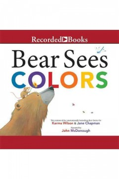 Bear sees colors - Karma Wilson