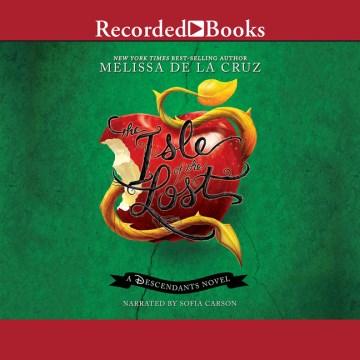 The Isle of the lost : [a Descendants novel] - Melissa De la Cruz