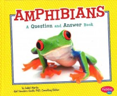 Amphibians : a question and answer book - Isabel Martin