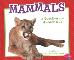 Mammals : a question and answer book - Isabel Martin