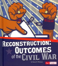 Reconstruction : outcomes of the Civil War - Susan S Wittman