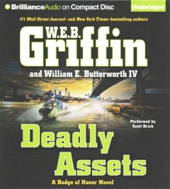 Deadly assets - W. E. B Griffin