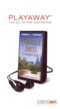 A perfect life : a novel - Danielle Steel