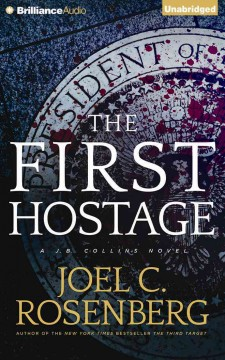 The first hostage : a J. B. Collins novel - Joel C Rosenberg