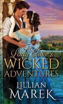 Lady Elinor's Wicked Adventures - Lillian Marek
