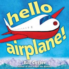 Hello, airplane! - Bill Cotter