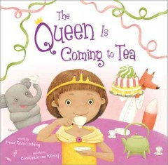 The queen is coming to tea - Linda Ravin Lodding