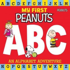 My first Peanuts ABC : an alphabet adventure - Diane Lindsay Reeves