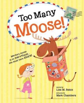 Too many moose! - Lisa M Bakos