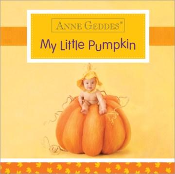 My Little Pumpkin - Anne Geddes