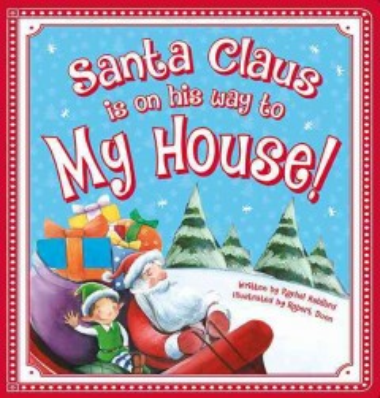 Santa Claus is on his way to my house! - Rachel Ashford
