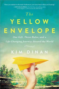 Yellow Envelope : One Gift, Three Rules, and a Life-changing Journey Around the World - Kim Dinan