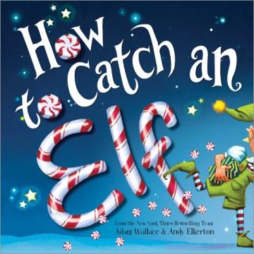 How to catch an elf - Adam Wallace