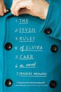 The seven rules of Elvira Carr : a novel - Frances Maynard