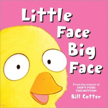 Little face, big face - Bill Cotter