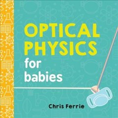 Optical physics for babies - Chris Ferrie