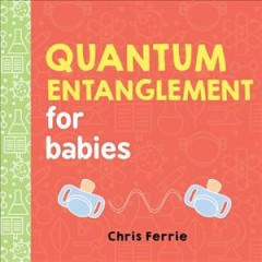 Quantum entanglement for babies - Chris Ferrie