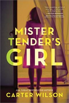 Mister Tender's girl - Carter (Novelist) Wilson