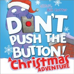 Don't push the button! A Christmas adventure - Bill Cotter