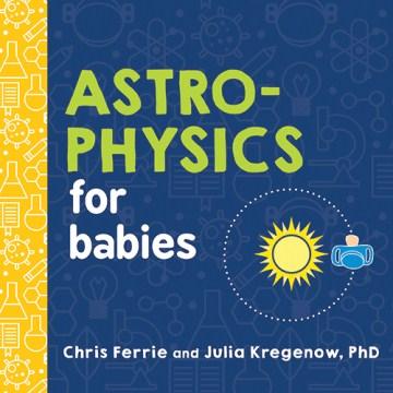 Astrophysics for babies - Chris Ferrie