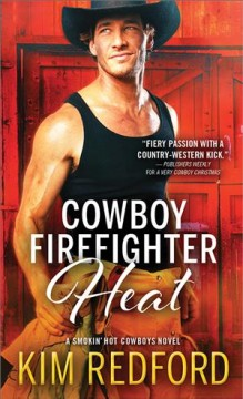 Cowboy Firefighter Heat - Kim Redford