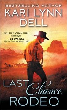 Last Chance Rodeo - Kari Lynn Dell