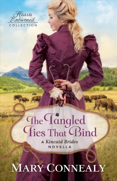 The tangled ties that bind - Mary Connealy