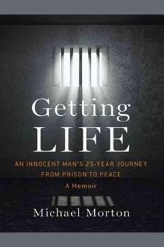 Getting life : An Innocent Man. Michael Morton. - Michael Morton