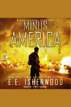 Minus America - E. E Isherwood