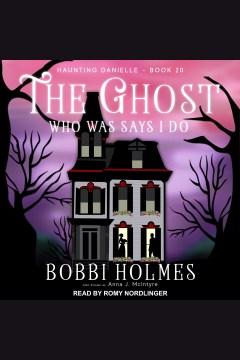 The ghost who was says I do - Bobbi Ann Johnson Holmes