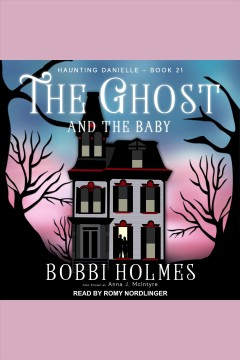 The ghost and the baby - Bobbi Ann Johnson Holmes