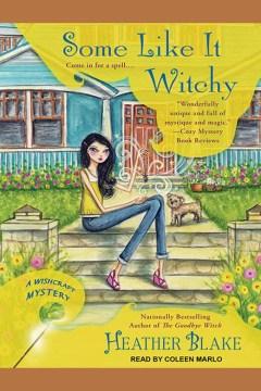 Some like it witchy : a Wishcraft mystery - Heather Blake