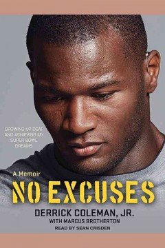 No excuses : growing up deaf and achieving my Super Bowl dreams - Derrick Coleman