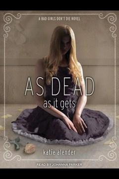 As dead as it gets - Katie Alender
