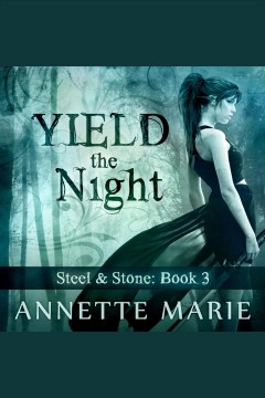 Yield the night - Annette Marie