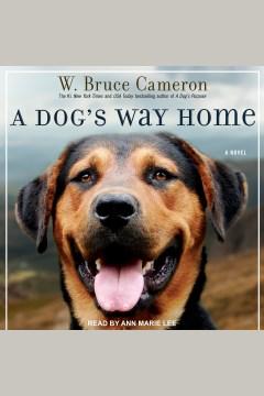 A dog's way home - W. Bruce Cameron