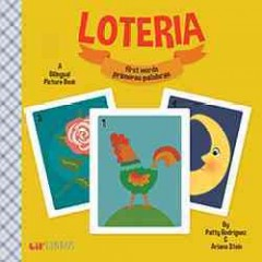 Loteria : first words = Primeras palabras : a bilingual picture book - Patty Rodríguez