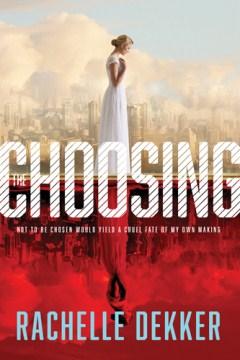 Choosing - Rachelle Dekker