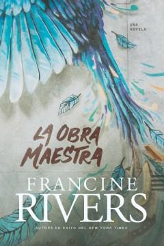 La obra maestro - Francine Rivers