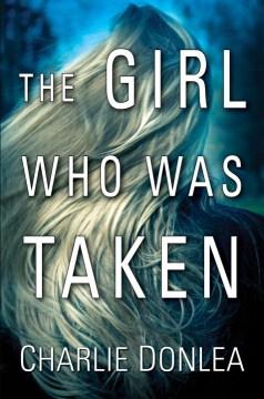 Girl Who Was Taken - Charlie Donlea