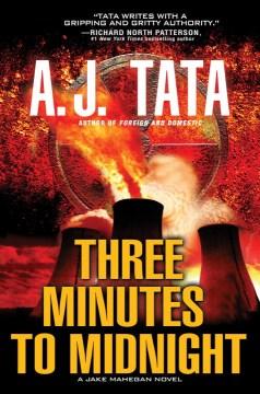 Three minutes to midnight - A. J. (Anthony J.) Tata