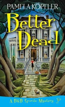 Better Dead - Pamela Kopfler