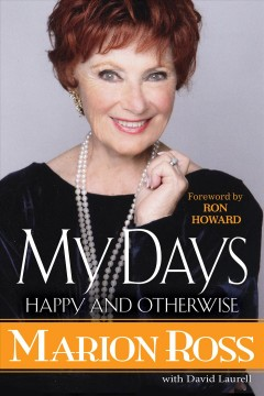 My days : happy and otherwise - Marion Ross